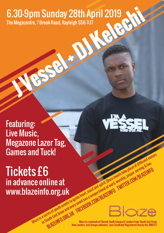 Blaze: J Vessel + DJ Kelechi Rapper and MOBO Award Nominee + Megazone