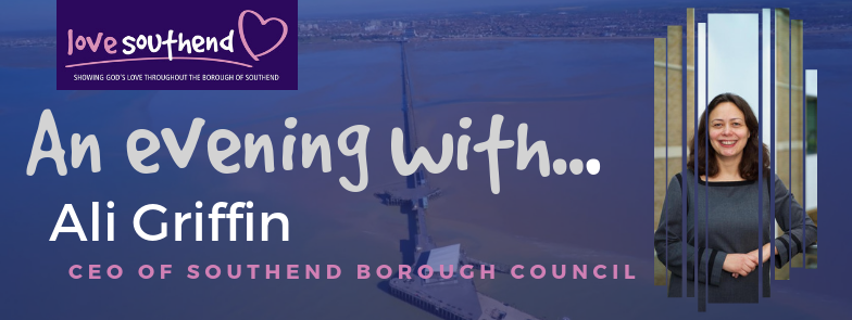 Love Southend Meeting: An evening with Ali Griffin, CEO of Southend Borough Council