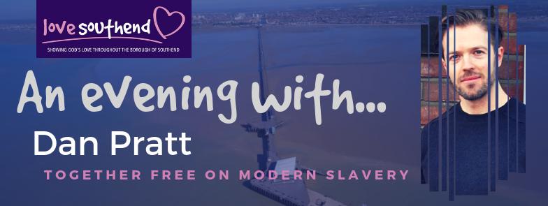 Love Southend Meeting: An evening with Dan Pratt on Modern Slavery
