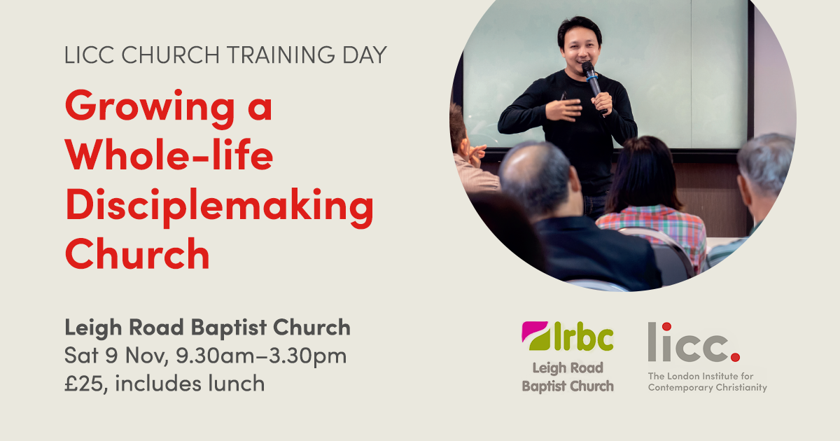 Leigh Road Baptist Church to host LICC's 'Growing a Whole-life Disciplemaking Church' day conference