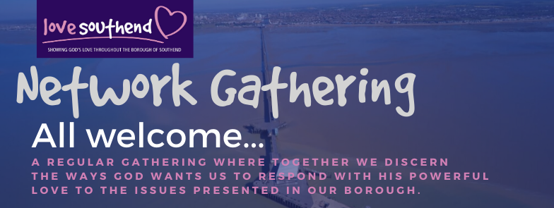 Love Southend Network Gathering February