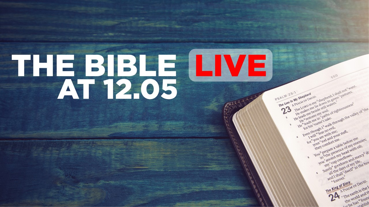 Bible Live at 12.05 with St Michael & All Angels Church, Westcliff-on-Sea