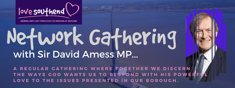 Love Southend Network Meeting with Sir David Amess MP