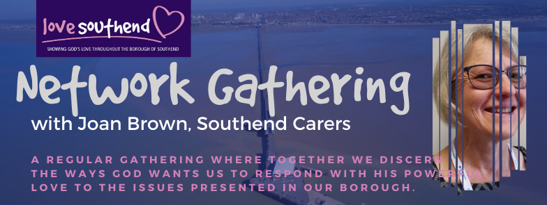 Love Southend Network Evening | Support for unpaid carers and caring for the lonely